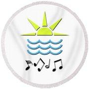 Sun, Sea And Music Round Beach Towel