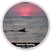 Round Beach Towel featuring the photograph Sunrise Surfing by Robert Banach