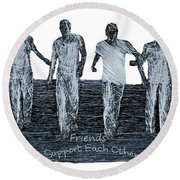 Support Each Other Round Beach Towel
