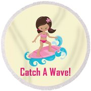 Surfer Art Catch A Wave Girl With Surfboard #19 Round Beach Towel