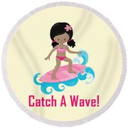 Surfer Art Catch A Wave Girl With Surfboard #20 Round Beach Towel