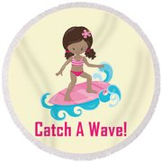 Surfer Art Catch A Wave Girl With Surfboard #21 Round Beach Towel
