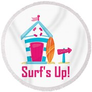 Surfer Art - Surf's Up Cabana House To The Beach Round Beach Towel
