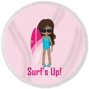 Surfer Art Surf's Up Girl With Surfboard #16 Round Beach Towel