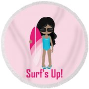 Surfer Art Surf's Up Girl With Surfboard #17 Round Beach Towel