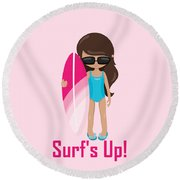 Surfer Art Surf's Up Girl With Surfboard #18 Round Beach Towel