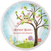 Sweet Baby - Owl Love You Forever Nursery Round Beach Towel