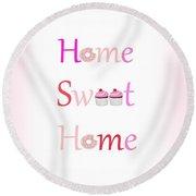 Sweet Home - Typography Round Beach Towel