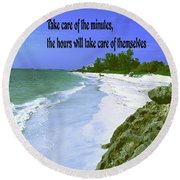 Take Care Of The Minutes Round Beach Towel