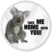 Take Me Home With You Round Beach Towel