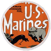 Teufel Hunden - German Nickname For Us Marines Round Beach Towel