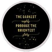 Round Beach Towel featuring the digital art Text Art Gold The Darkest Nights Produce The Brightest Stars by Melanie Viola