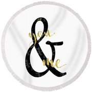 Round Beach Towel featuring the digital art Text Art Just You And Me by Melanie Viola