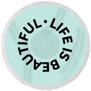Text Art Life Is Beautiful - Carpe Diem Round Beach Towel