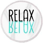 Text Art Relax - Cyan Round Beach Towel by Melanie Viola