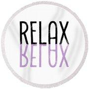 Text Art Relax - Purple Round Beach Towel by Melanie Viola