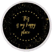 Text Art This Is My Happy Place I - Black With Stars And Splashes Round Beach Towel by Melanie Viola
