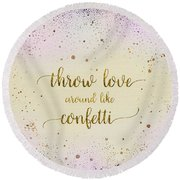 Round Beach Towel featuring the digital art Text Art Throw Love Around Like Confetti - Glittering Colors by Melanie Viola