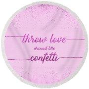 Round Beach Towel featuring the digital art Text Art Throw Love Around Like Confetti - Glittering Pink by Melanie Viola
