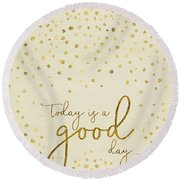 Text Art Today Is A Good Day - Glittering Gold Round Beach Towel