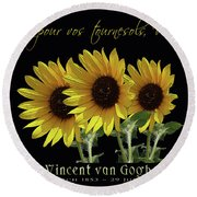 Thank You For Your Sunflowers, Vincent Round Beach Towel by Robert J Sadler
