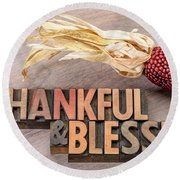 thankful and blessed - Thanksgiving theme Round Beach Towel