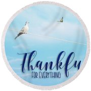 Thankful For Everything Round Beach Towel