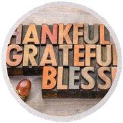 thankful, grateful, blessed - Thanksgiving theme Round Beach Towel