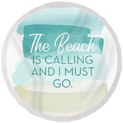 The Beach Is Calling- Art By Linda Woods Round Beach Towel