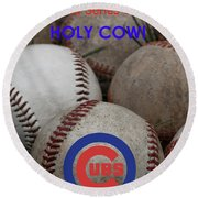 The Chicago Cubs - Holy Cow Round Beach Towel