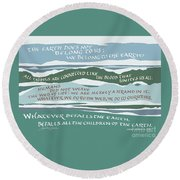 The Earth Does Not Belong To Us Round Beach Towel