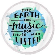 The Earth Has Music 8x10 Round Beach Towel