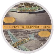 The Flying Clipper Ships - Pan American Airways - Vintage Travel Advertising Poster Round Beach Towel