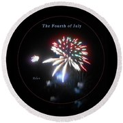 Round Beach Towel featuring the photograph The Fourth Of July by Felipe Adan Lerma