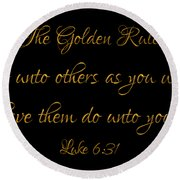 The Golden Rule Do Unto Others On Black Round Beach Towel