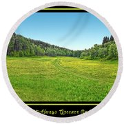 The Grass Isn't Always Greener On The Other Side Round Beach Towel