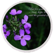 Round Beach Towel featuring the photograph The Greatest Is Love by Tikvah's Hope
