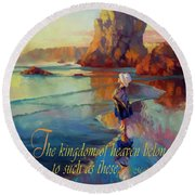 The Kingdom Belongs To These Round Beach Towel