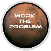 The Martian Work The Problem Round Beach Towel