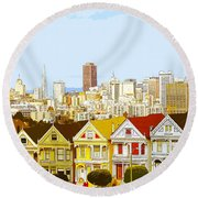 The Painted Ladies In San Francisco California Round Beach Towel
