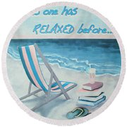 The  Place To Be Round Beach Towel