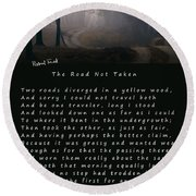The Road Not Taken Poem By Robert Frost Round Beach Towel