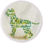 Round Beach Towel featuring the painting The Schnauzer Dog Watercolor Painting / Typographic Art by Ayse and Deniz