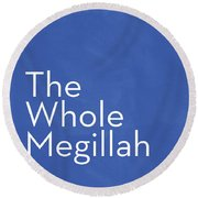 The Whole Megillah- Art By Linda Woods Round Beach Towel by Linda Woods
