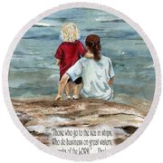 They See The Works Of The Lord  Round Beach Towel