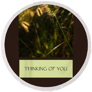 Thinking Of You Round Beach Towel by Mary Ellen Frazee