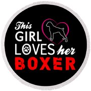 This Girl Loves Her Boxer Round Beach Towel