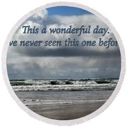 This Is A Wonderful Day Round Beach Towel