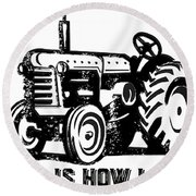 This Is How I Roll Tractor Round Beach Towel