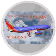 This Is Your Captain Speaking Southwest Airlines Round Beach Towel